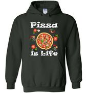 Pizza Is Life Pizza Lover Gift Italian Food Lover Shirt – Hoodie