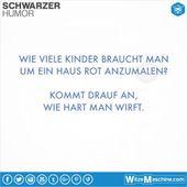 Schwarzer Humor Witze Sprüche #72 – Haus rot streichen – WitzeMaschine