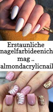 Erstaunliche Ideen für Nagelfarben, die ich mag. #Almondacrylicnails – n a i l s 4   – Nagel