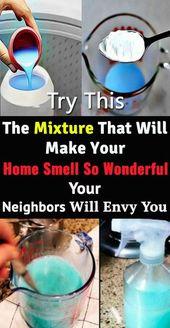 Versuchen Sie diese erstaunliche Mischung, um Ihr Haus so wundervoll riechen zu lassen, Ihre Nachbarn sind eifersüchtig   – putzen ultimativ