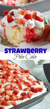 Strawberry Poke Cake – ein klassischer Sackkuchen mit weißem Kuchen, Erdbeer …