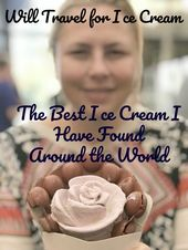 Will Journey for Ice Cream: My Seek for the Finest Ice Cream within the World – The Each day Adventures of Me