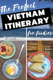 Vietnam Itinerary: 10 Days For Foodies