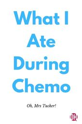 What I Ate During Chemo 1