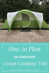 How To Plan An Awesome Group Camping Trip ~ Miss Sue Living