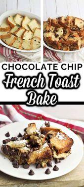 Dieser French Toast Bake mit Schokoladenstückchen ist ein einfaches …