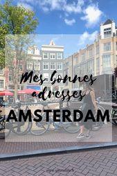Quelques jours en voyage à Amsterdam, mes bonnes adresses.