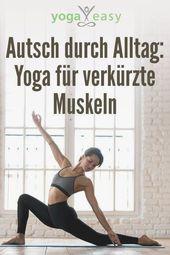 Verspannt im Alltag: Yoga für verkürzte Muskeln #fitnessstudio #yoga