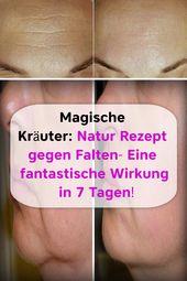 Magische Kräuter: Natur Rezept gegen Falten- Eine fantastische Wirkung in 7 Tag…