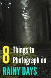 Fotografieren im Regen: 8 Dinge zum Fotografieren an regnerischen Tagen   – Photography Tips