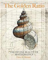 Der goldene Schnitt: Die göttliche Schönheit der Mathematik