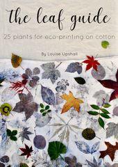 The Leaf Guide // Tutorial zum natürlichen Färben von E-Books // 25 Pflanzen für den Öko-Druck auf Baumwolle