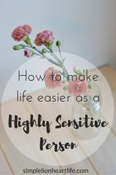 How to Make Life Easier as a Highly Sensitive Pers…