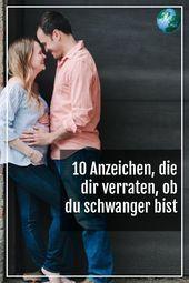 Diese 10 Anzeichen zeigen an, ob Sie schwanger sind – # # # # #   – SCHWANGER – …