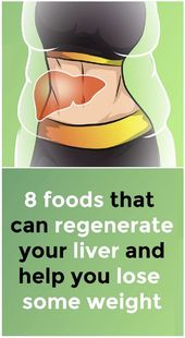Here Area unit eight Foods that may Regenerate Your Liver Lose Some Weight !! 1