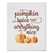 Fall Quote Pumpkin Spice And Everything Nice Poster Zazzle Com Autumn Quotes Pumpkin Quotes Pumpkin Spice
