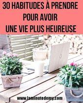30 habitudes à prendre pour avoir une vie plus heureuse – La Minute d'Emy Weblog Way of life
