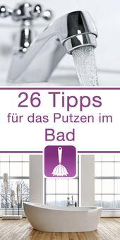 26 Tipps & Tricks für das Putzen im Bad