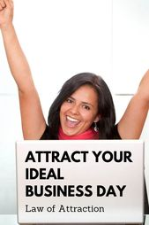 Attract your ideal business day