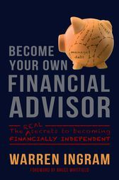 Become Your Own Financial Advisor The Real Secrets To Becoming