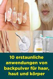 10 erstaunliche Verwendungen von Backpulver für Haare, Haut und Körper   – Gesundheit