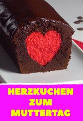 3 most ingenious recipes for all you like. # Mother's Day #herzkuchen #schok …