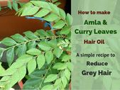 How to make Amla & Curry Leaves Hair Oil: A simple recipe to reduce Grey Hair