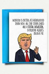Trump Father S Day Card Perfect For The Favorite Dad In Your Life Click This Pin To Find It Funny Fathers Day Card Dad Birthday Card Funny Dad Birthday Cards
