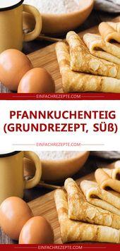 Pâte à crêpes (recette de base, douce) 😍 😍   – essen