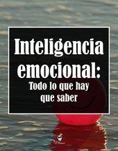 Inteligencia emocional: Todo lo que hay que saber