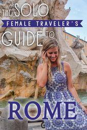 The Solo Feminine Traveler's Information to Rome