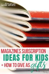 Giving Kids Magazine Subscriptions As Gifts
