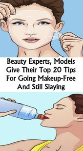 Beauty Experts, Models Give Their Top 20 Tips For Going Makeup Free & Still Slaying!!!