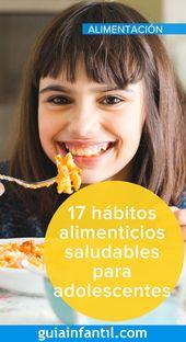 17 hábitos alimenticios saludables para niños adolescentes