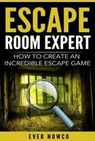 Escape Room Expert How To Create An Incredible Escape Game Ebook By Ever Nowco In 2020 Escape Game Escape Room Escape Room Design