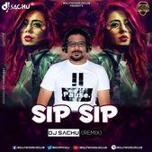 Sip Sip Remix Dj Sachu 320kbps Free Download Remix Dj Remix Djs