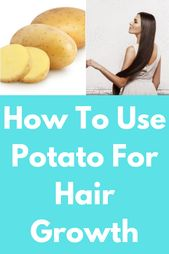 How To Use Potato For Hair Development