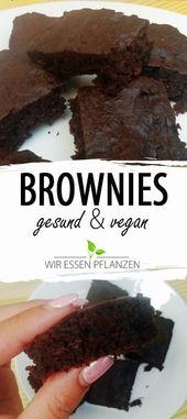 Schnelle gesunde, vegane Brownies. #vegan #veganfood #backen #Brownies #vegetarisch  – Vegan