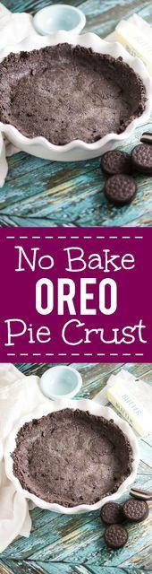 No Bake Oreo Cookie Pie Crust – Dieses schokoladenarme Rezept für die Oreo-Kruste ist …   – Best of The Gracious Wife