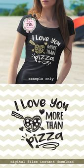 I love you more than pizza, pizza lover, Italian Food, fun quote digital cut files, SVG DXF studio3 files for cricut silhouette cameo decals