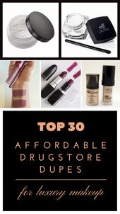 Top 30 Affordable Drugstore Dupes For Luxury Makeup