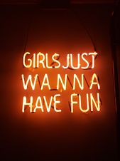 Photo of turned-on girls just wanna have fun neon signage – .. life – girls just wanna have fun