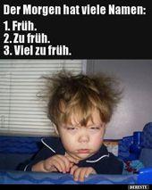 Der Morgen hat viele Namen.. | Lustige Bilder, Sprüche, Witze, echt lustig