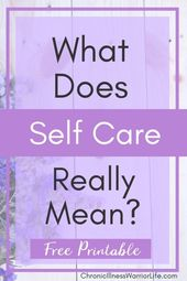 What Does Self Care Really Mean? Free Printable Self Care Checklist- SELF CARE SERIES PART 1 – SELF-CARE