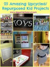 25 Amazing Upcycled/Repurposed Kid Projects – #25a…