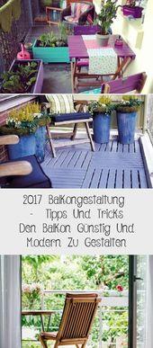 2017 Balkongestaltung  –  Tipps Und Tricks Den Balkon Günstig Und Modern Zu Gestalten – Dekoration – Dekoration
