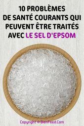 10 problèmes de santé courants qui peuvent être traités avec le sel d'epsom