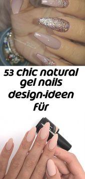 53 schicke Naturgelnägel Designideen für Sarongnägel – #chic #design ideas #f … – nails 5   – Nagel