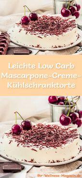 Nevera ligera de crema de mascarpone baja en carbohidratos – receta sin azúcar   – Low Carb Kuchen Rezepte