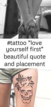 Beautiful Body Love Placement Quote Tattoo Uxbridge Tattoo Love Yourself First Beautiful Quote In 2020 Thigh Tattoos Women Girl Arm Tattoos Beautiful Quotes
